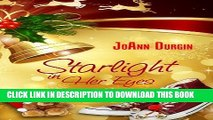[PDF] FREE Starlight in Her Eyes: Starlight Christmas Series (Christmas Holiday Extravaganza)