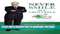 [BOOK] PDF Never Smile at a Crocodile: Confessions of a Tax Traveller Collection BEST SELLER