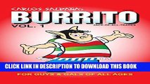 [PDF] Burrito Vol. 1: For Guys And Gals Of All Ages (For Guys   Gals of All Ages) Popular Collection
