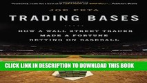 [PDF] Trading Bases: How a Wall Street Trader Made a Fortune Betting on Baseball Full Collection