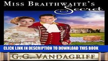 [PDF] Miss Braithwaite s Secret (Six Rogues and Their Ladies Book 3) Full Online