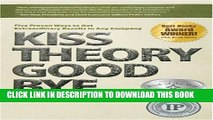 [DOWNLOAD] PDF BOOK Kiss Theory Good Bye: Five Proven Ways to Get Extraordinary Results in Any