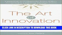[BOOK] PDF The Art of Innovation: Lessons in Creativity from IDEO, America s Leading Design Firm
