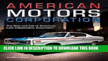 [Read PDF] American Motors Corporation: The Rise and Fall of America s Last Independent Automaker