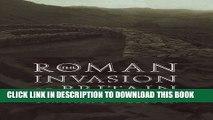 [DOWNLOAD] PDF BOOK The Roman Invasion of Britain (Roman Conquest of Britain) Collection