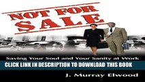 [PDF] Not for Sale: Saving Your Soul and Your Sanity at Work Popular Online