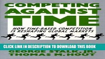 [Read PDF] Competing Against Time: How Time-Based Competition is Reshaping Global Mar Ebook Free