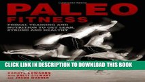 [PDF] Paleo Fitness: A Primal Training and Nutrition Program to Get Lean, Strong and Healthy Full