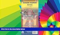 READ FULL  South Korea / Seoul Map by ITMB (International Travel Country Maps: South Korea