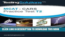 [PDF] T2 - MCAT CARS - Critical Analysis and Reasoning Skills Practice Test T2 Full Online