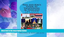 Big Deals  Paul and Kiki s Guide to Vacationing in Thailand: The Land of Smiles  Best Seller Books