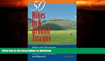 GET PDF  Explorer s Guide 50 Hikes In   Around Tuscany: Hiking the Mountains, Forests, Coast