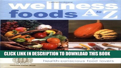 [PDF] Wellness Foods A to Z: An Indispensable Guide for Health-Conscious Food Lovers Popular