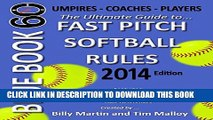 [PDF] Blue Book 60 - Fast Pitch Softball - 2014: The Ultimate Guide to (NCAA - NFHS - ASA - USSSA)