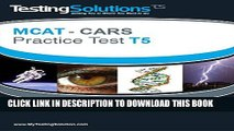 [PDF] T5 - MCAT CARS - Critical Analysis and Reasoning Skills Practice Test T5 Popular Collection