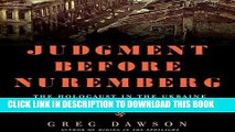 [DOWNLOAD] PDF BOOK Judgment Before Nuremberg: The Holocaust in the Ukraine and the First Nazi War