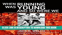 [PDF] When Running Was Young and So Were We Full Online