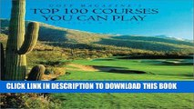 [PDF] Golf Magazine s Top 100 Courses You Can Play Full Collection