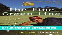 [Read PDF] The Fine Green Line: My Year of Golf Adventure on the Pro-Golf Mini-Tours Download Free