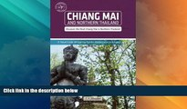 Big Deals  Chiang Mai and Northern Thailand (Other Places Travel Guide)  Full Read Most Wanted