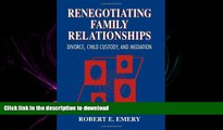 READ THE NEW BOOK Renegotiating Family Relationships: Divorce, Child Custody, and Mediation READ