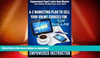 READ BOOK  Empowered Instructor: A-Z Marketing Plan to Sell Your Udemy Courses for Top Dollar (1