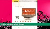 FAVORITE BOOK  75 e-Learning Activities: Making Online Learning Interactive  PDF ONLINE