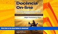 GET PDF  Docência On-line Independente: Novos horizontes profissionais na Educação (Portuguese