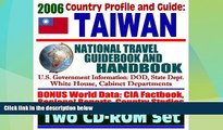 Big Deals  2006 Country Profile and Guide to Taiwan - National Travel Guidebook and Handbook -