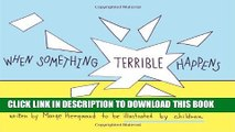 [EBOOK] DOWNLOAD When Something Terrible Happens: Children Can Learn to Cope with Grief GET NOW