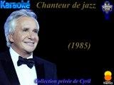 "Karaoké Michel Sardou ""Chanteur de Jazz"""