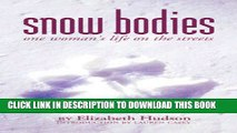 [EBOOK] DOWNLOAD Snow Bodies: One Woman s Life on the Streets GET NOW