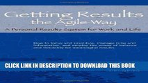[PDF] Getting Results the Agile Way: A Personal Results System for Work and Life Popular Collection