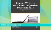 Big Deals  Report Writing for Criminal Justice Professionals  Full Read Most Wanted