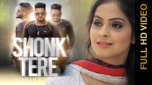 SHONK TERE (Full Video) || AMAN MEHRA || Latest Punjabi Song 2016 || AMAR AUDIO