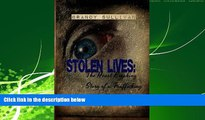 READ book  Stolen Lives: The Heart Breaking Story of a Trafficking Victim  FREE BOOOK ONLINE