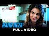 Rang Reza  - Full Video _ Beiimaan Love _ Sunny Leone & Rajniesh Duggall _ Asees_HIGH