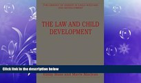 READ book  The Law and Child Development (The Library of Essays in Child Welfare and
