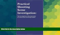Must Have  Practical Shooting Scene Investigation: The Investigation   Reconstruction of Crime