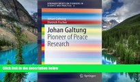 READ FULL  Johan Galtung: Pioneer of Peace Research (SpringerBriefs on Pioneers in Science and