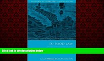 FREE DOWNLOAD  EU Food Law: Protecting Consumers and Health in a Common Market (Modern Studies in