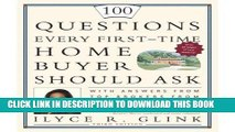 [PDF] 100 Questions Every First-Time Home Buyer Should Ask: With Answers from Top Brokers from