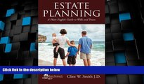 Big Deals  Estate Planning: A Plain English Guide to Wills and Trusts  Full Read Best Seller