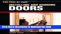PDF Installing   Hanging Doors (For Pros By Pros)  PDF Online