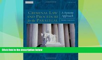 Big Deals  Criminal Law and Procedure for the Paralegal: A Systems Approach  Full Read Best Seller