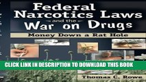 [BOOK] PDF Federal Narcotics Laws and the War on Drugs: Money Down a Rat Hole (Addictions