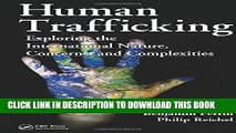 Human Trafficking : Exploring the International Nature, Concerns, and Complexities