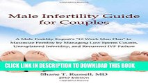 "[EBOOK] DOWNLOAD Male Infertility Guide for Couples: A Male Fertility Expert s ""10 Week Man Plan"""