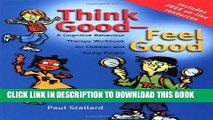 [EBOOK] DOWNLOAD Think Good - Feel Good: A Cognitive Behaviour Therapy Workbook for Children and