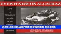 [BOOK] PDF Eyewitness on Alcatraz: Escapes Prisoners And Families On The Rock Collection BEST SELLER
